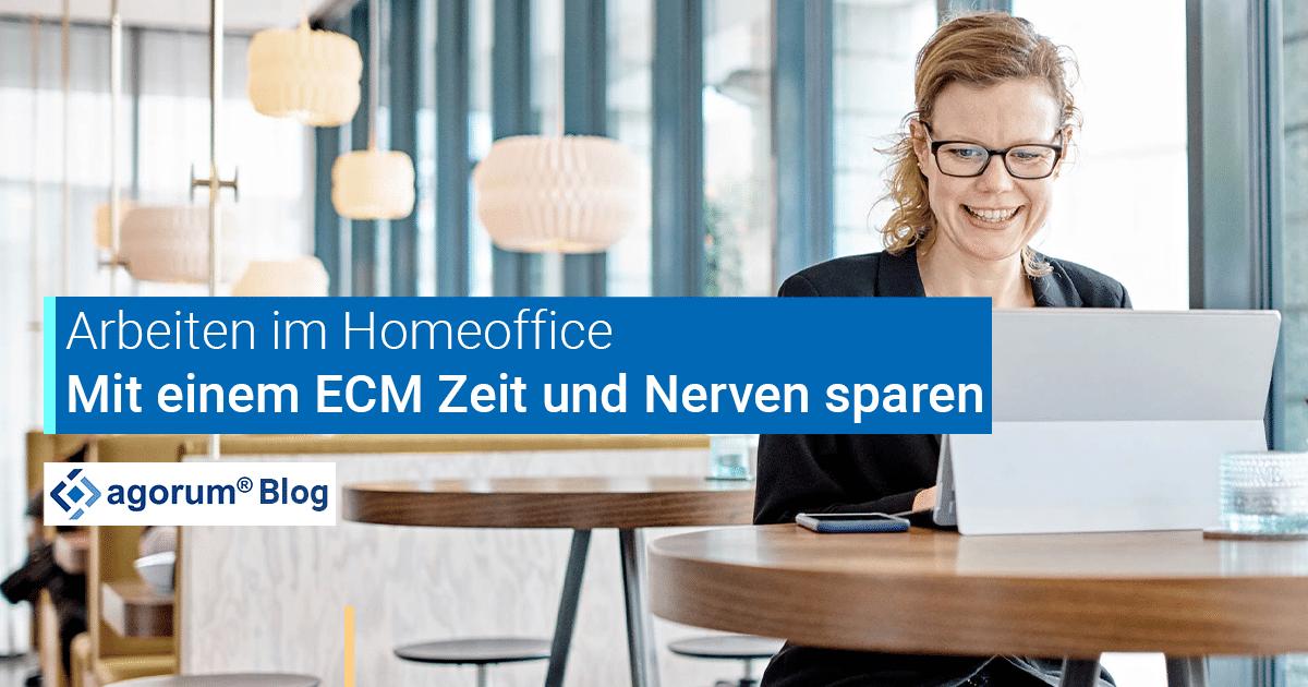 Kollaboratives Arbeiten im Homeoffice: Darum sparen ECM-Systeme Zeit und Nerven