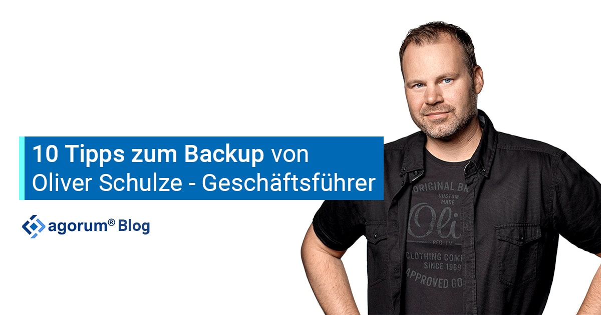 Oliver Schulze gibt 10 Tipps zum Backup von agorum core