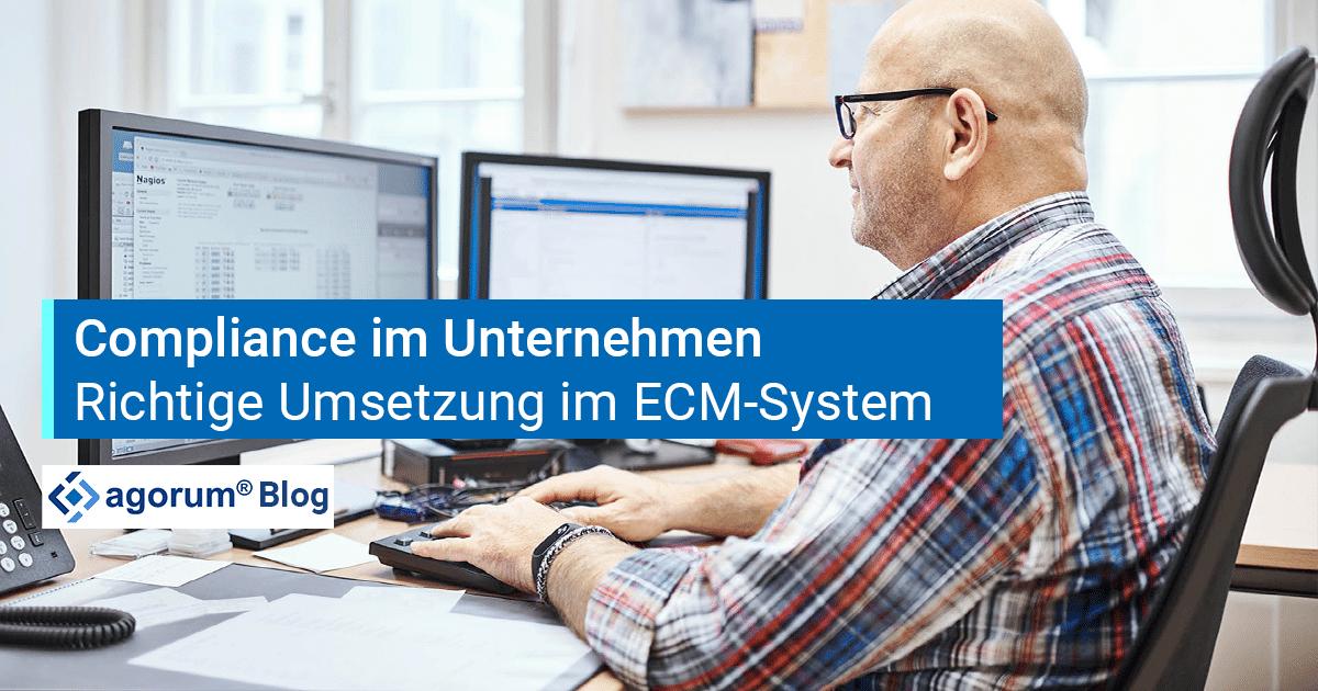 Mit dem richtigen ECM-System erledigt sich Compliance im Unternehmen von selbst