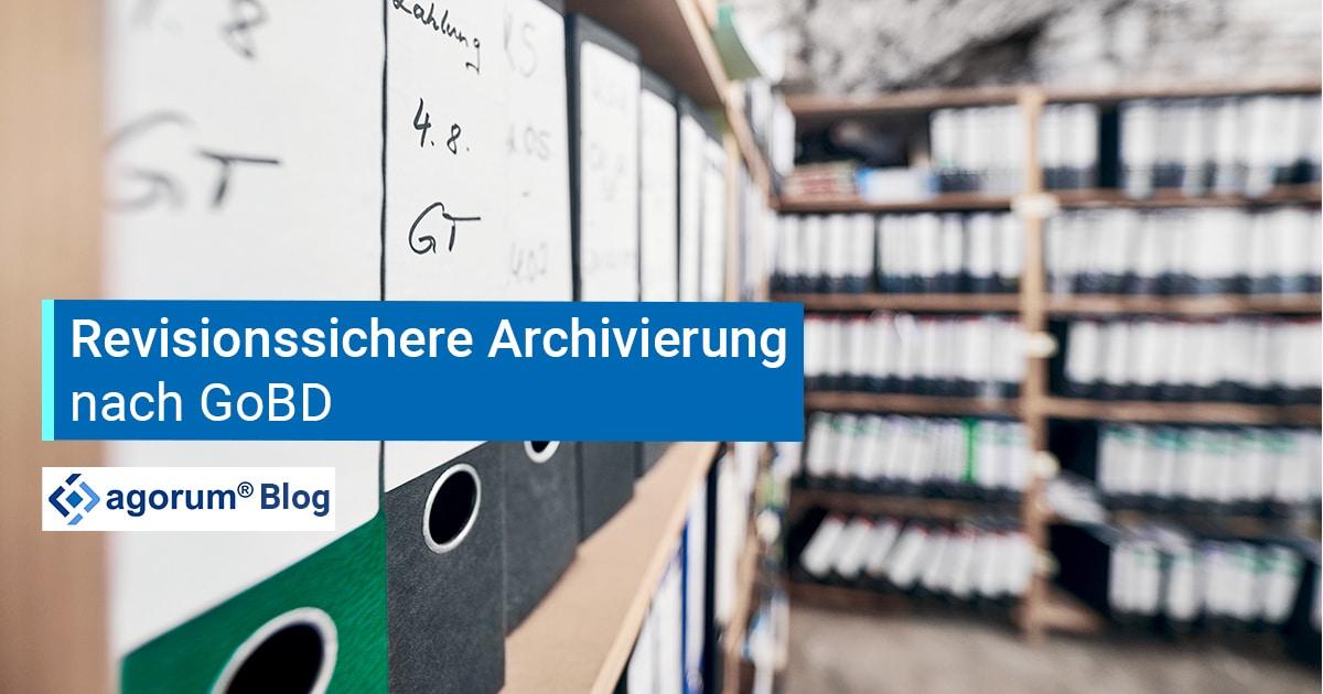 Revisionssicher archivieren nach GoBD mit agorum core