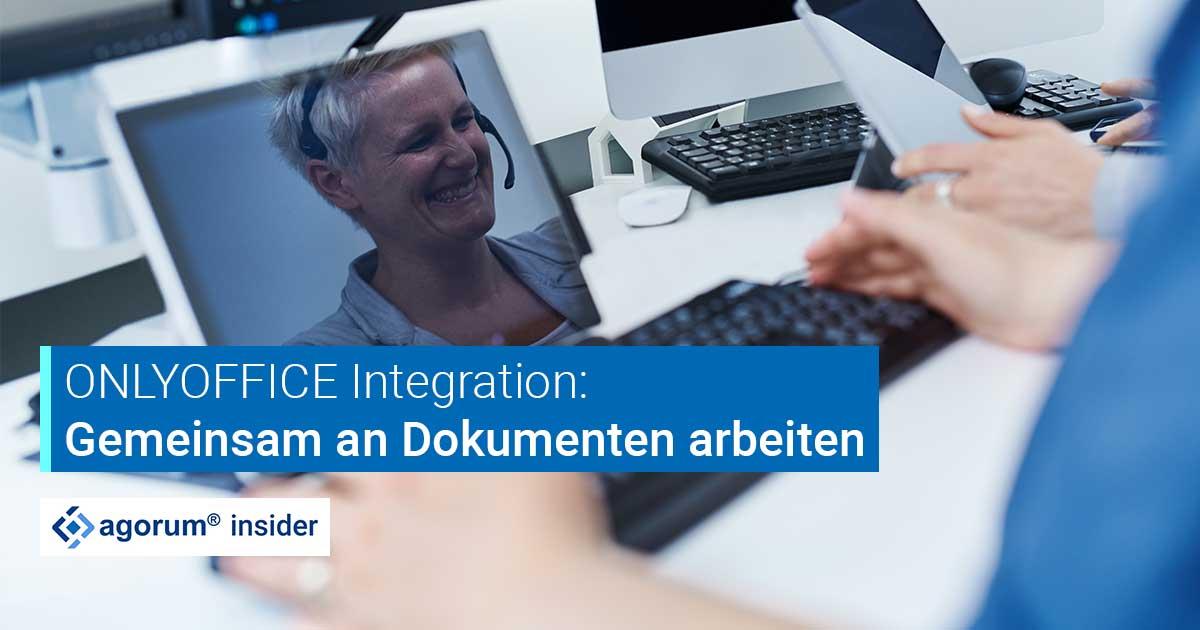 ONLYOFFICE Integration agorum core Dokumente gemeinsam bearbeiten