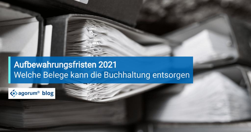 Aufbewahrungsfristen 2021