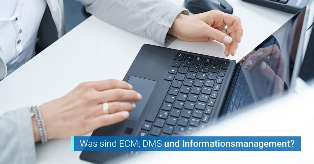 ECM DMS Informationsmanagement Definition Unterschiede