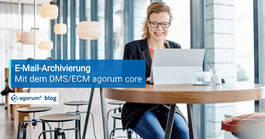 E-Mail-Archivierung mit dem DMS/ECM agorum core