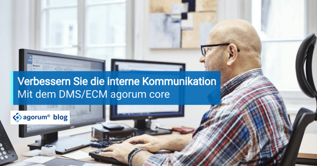 Mit einem DMS interne Kommunikation verbessern agorum core