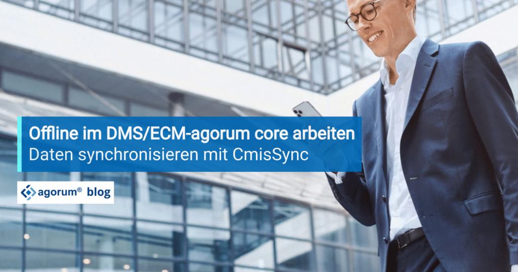 Offline arbeiten im DMS agorum core