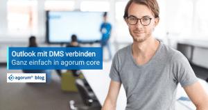 Outlook trifft Dokumentenmanagement agorum core