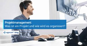 Projektmanagement Was ist ein Projekt und wie wird es organisiert