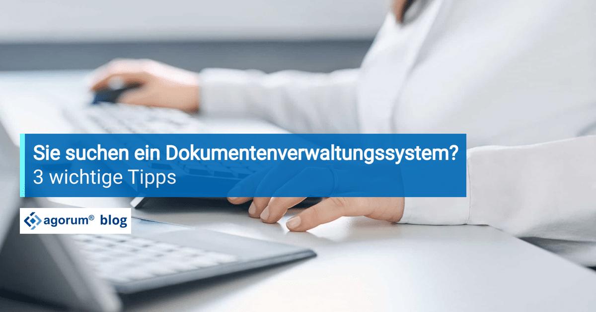 Wie finde ich das richtige Dokumentenverwaltungssystem